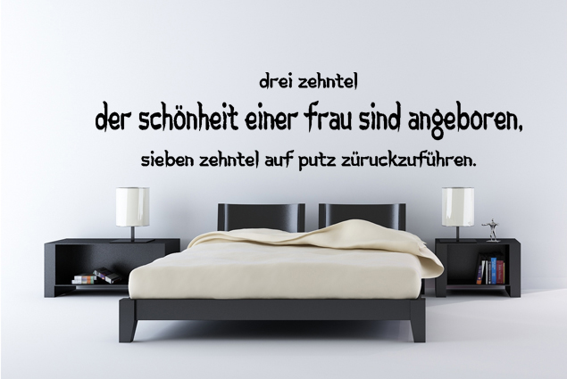 wandtattoo drei zehntel der sch nheit einer frau sind angeboren sieben zehntel auf putz. Black Bedroom Furniture Sets. Home Design Ideas