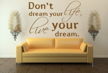 """Wandtattoo """"Don't dream your life, live your dream."""""""