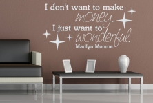 """Wandtattoo """"I don't want to make money. I just want to wonderful."""""""
