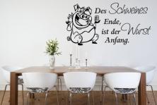 """Wandtattoo """"Des Schweines Ende ist der Wurst Anfang."""""""